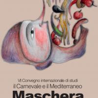 """1 marzo. VI convegno internazionale di studi """"Maschera e cibo: il Carnevale e Mediterraneo"""" – Putignano"""